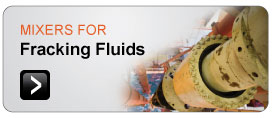 Mixers for Fraccing Fluids